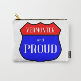 Vermonter And Proud Carry-All Pouch