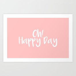 Oh! Happy Day Pink Art Print