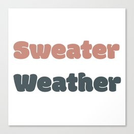 Sweater Weather Canvas Print