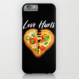 Pizza Day Pizza Lovers Gift Love Hurts iPhone Case