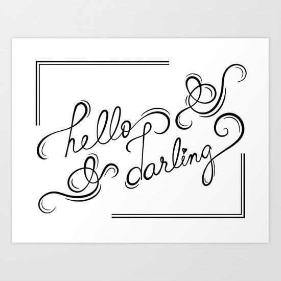 hello darling Art Print