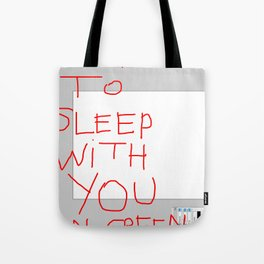 I want to sleep with you on green grass. Tote Bag