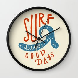 Surf Days - Good Days Wall Clock