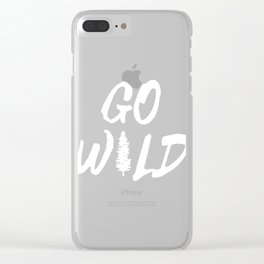 """A Perfect Gift For Wild Friends Saying """"Go Wild"""" T-shirt Design Savage Waste Barbaric Crazy Jerk Clear iPhone Case"""