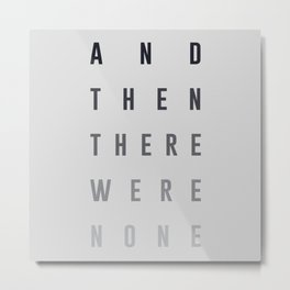 And Then There Were None Metal Print