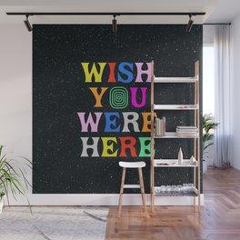 Wish You Were Here Wall Mural