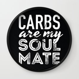 Carbs are my Soul Mate Wall Clock