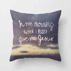 Give me Jesus Throw Pillow