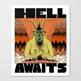 Hell Awaits Canvas Print