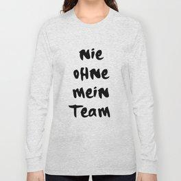 NIE OHNE MEIN TEAM 187 MUSIK LYRIC TEXT Long Sleeve T-shirt