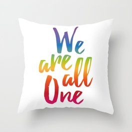 We Are All One Throw Pillow