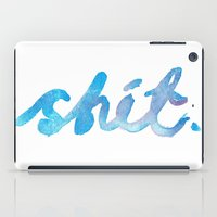 shit iPad Cases featuring Shit. by CaptClare