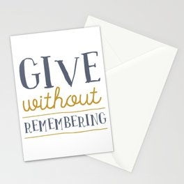 Give Without Remembering Stationery Cards