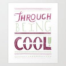 THROUGH BEING COOL v. 3 Art Print