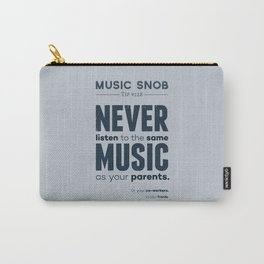 Never Listen to the Same Music — Music Snob Tip #128 Carry-All Pouch