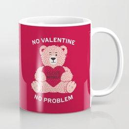 No valentine No problem Coffee Mug