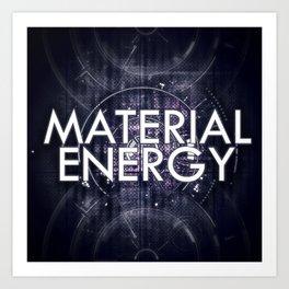 Material Energy Art Print
