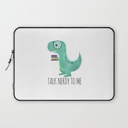 Talk Nerdy To Me Laptop Sleeve