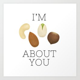 I'm Nuts About You Art Print