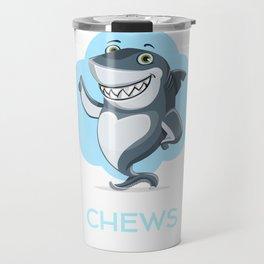 I Chews You Cute Shark Pun Travel Mug