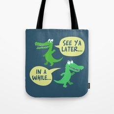 in a while... Tote Bag