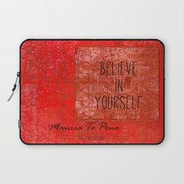 Believe in Yourself - Maruia Te Pono - Maori wisdom quote in red Laptop Sleeve