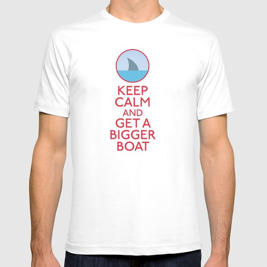 Get a bigger boat T-shirt