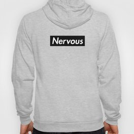 Nervous Hoody