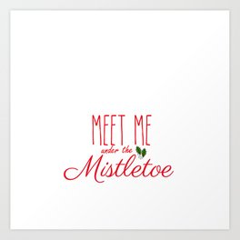 Meet Me Under The Mistletoe Red Art Print