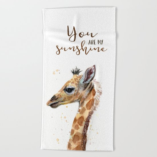 You Are My Sunshine Giraffe Nursery Animals Watercolor Art Beach Towel