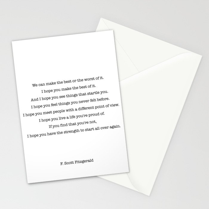 We can make the best or the worst of it. F. Scott Fitzgerald quote Stationery Cards