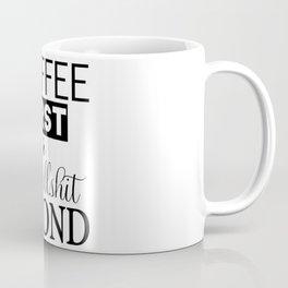 coffee first your bullshit second new words art love cute fun 2018 style trend popular Coffee Mug