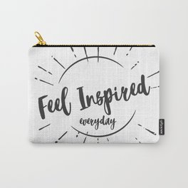 """""""Feel Inspired Everyday"""" Carry-All Pouch"""