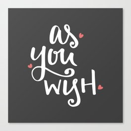 As You Wish Canvas Print