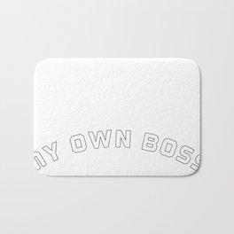 My own boss.Enterpreneur ,boss,freelancers tshirt  Bath Mat