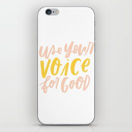 Use Your Voice for Good iPhone Skin