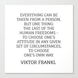 Viktor Frankl Stoic Quote - TO CHOOSE ONE'S OWN WAY Canvas Print