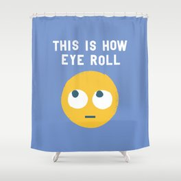 Snide Effects Shower Curtain