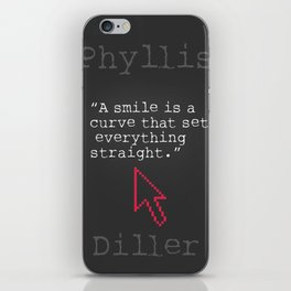 Phyllis Diller quote iPhone Skin