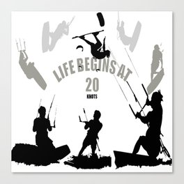 Life Begins At 20 Knots For Kitesurfers Canvas Print