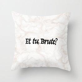 """""""Et tu, Brute?"""" Julius Caesar's Last Words Throw Pillow"""