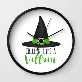 Chillin' Like A Villain Wall Clock