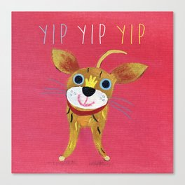 YIP YIP! Canvas Print