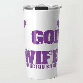 Awesome Gift Idea To Every Christian Husband T-shirt Blessed By God Spoiled By My Wife Protected By Travel Mug