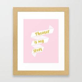 Theater is My Sport Banner Framed Art Print