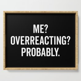 Overreacting Funny Quote Serving Tray