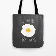 I Hate Fry-Days Tote Bag
