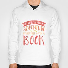 I Start a New Adventure Every Time I Open a Book Hoody