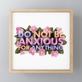 Do Not Be Anxious for Anything Framed Mini Art Print