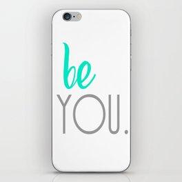 Be You. iPhone Skin